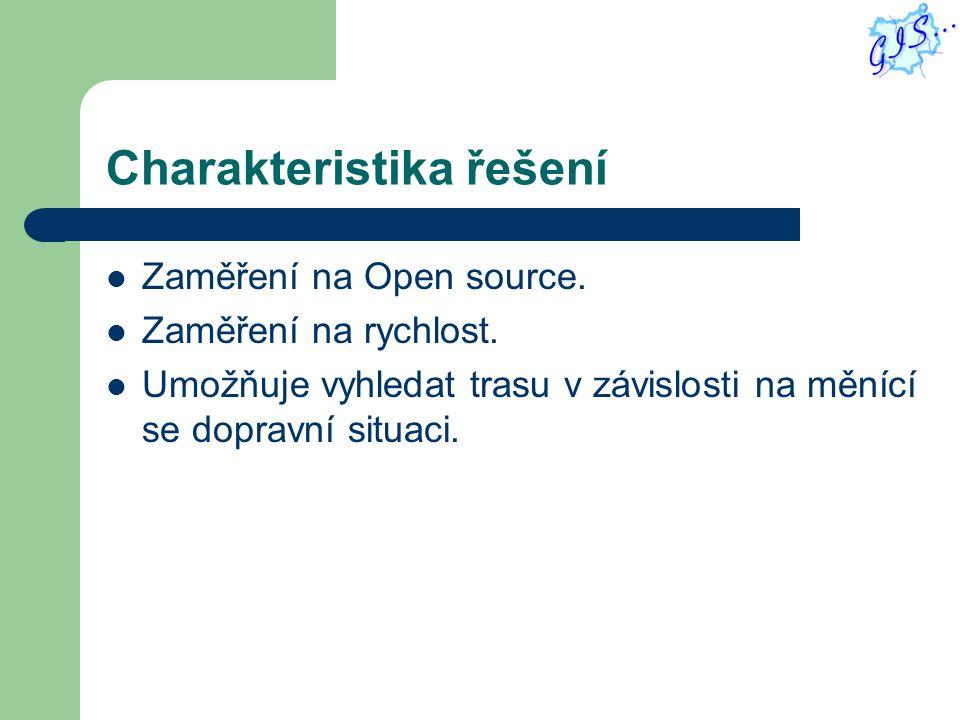 Charakteristika řešení Zaměření na Open source. Zaměření na rychlost.