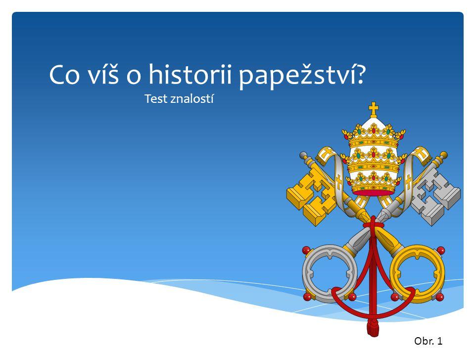 Co víš o historii papežství Test znalostí Obr. 1