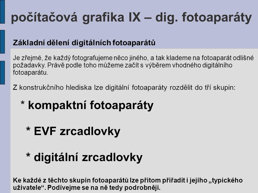 počítačová grafika IX – dig. fotoaparáty Nikon D3000 Digitální zrcadlovky Canon EOS 1000D