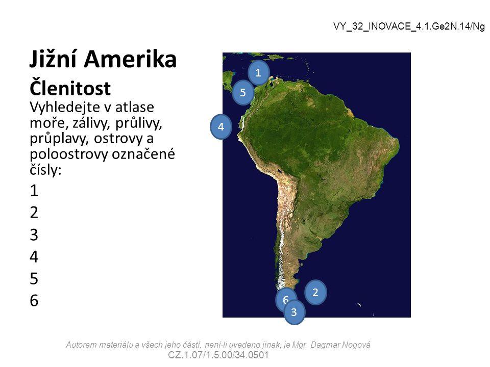 Jižní Amerika Členitost Vyhledejte v atlase moře, zálivy, průlivy, průplavy, ostrovy a poloostrovy označené čísly: 1 2 3 4 5 6 Autorem materiálu a vše