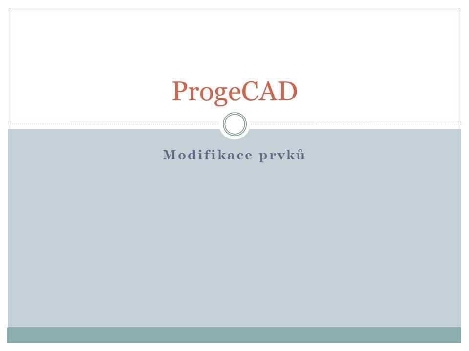 Modifikace prvků ProgeCAD
