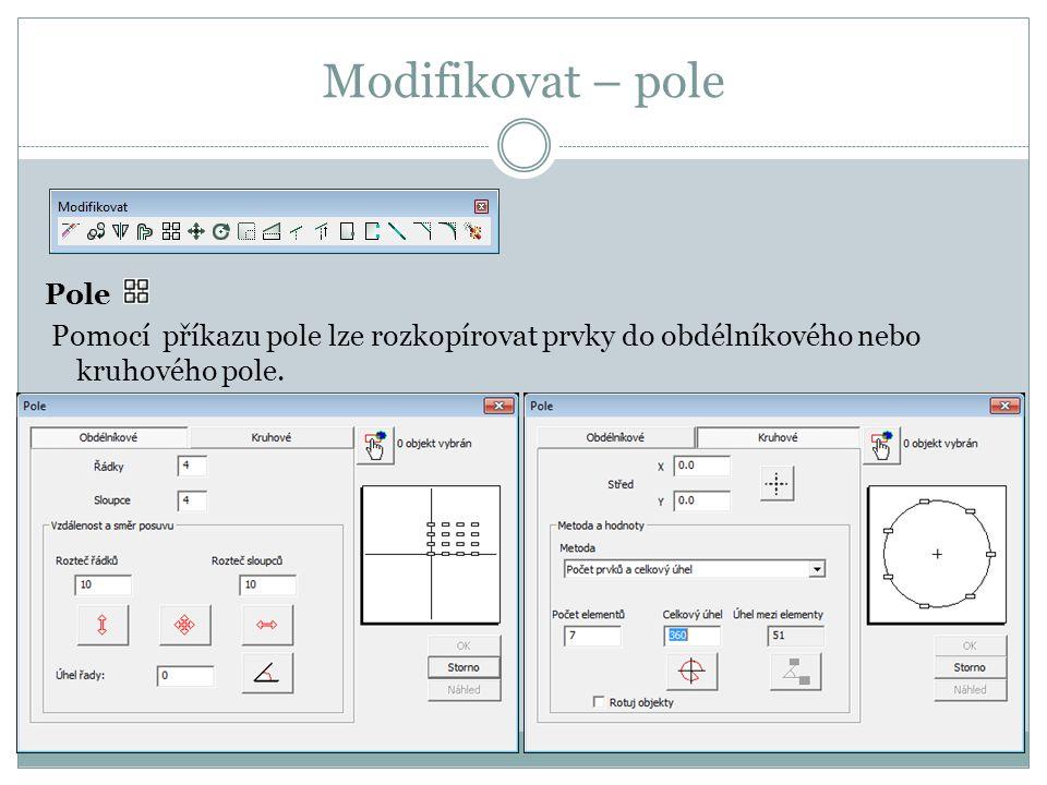 Pole Pole - obdélníkové 1.Nejprve se provede výběr prvků pro kopírovaní.