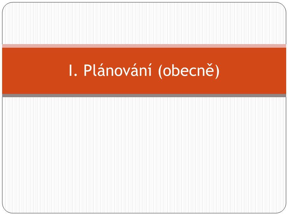 I. Plánování (obecně)