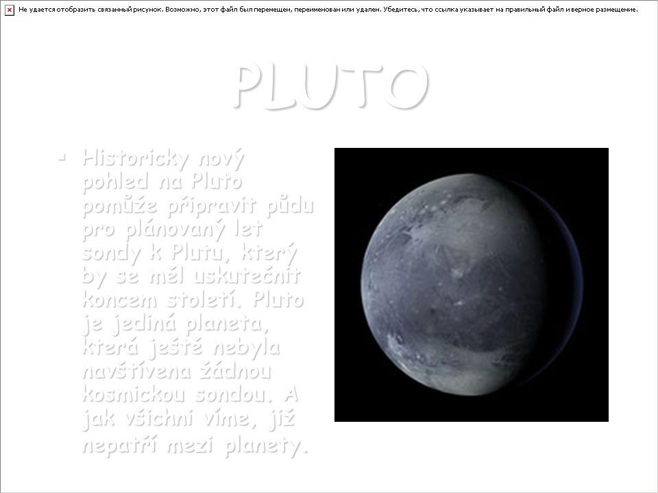 PLUTO HHHHistoricky nový pohled na Pluto pomůže připravit půdu pro plánovaný let sondy k Plutu, který by se měl uskutečnit koncem století.