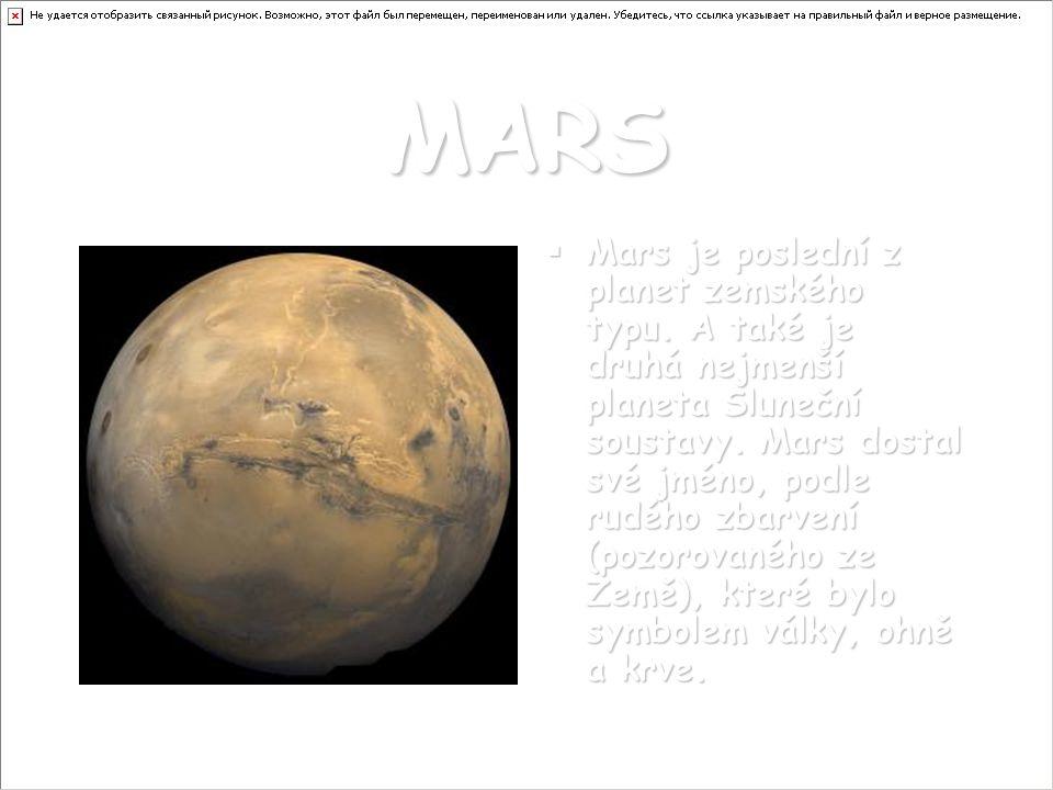 MARS MMMMars je poslední z planet zemského typu.
