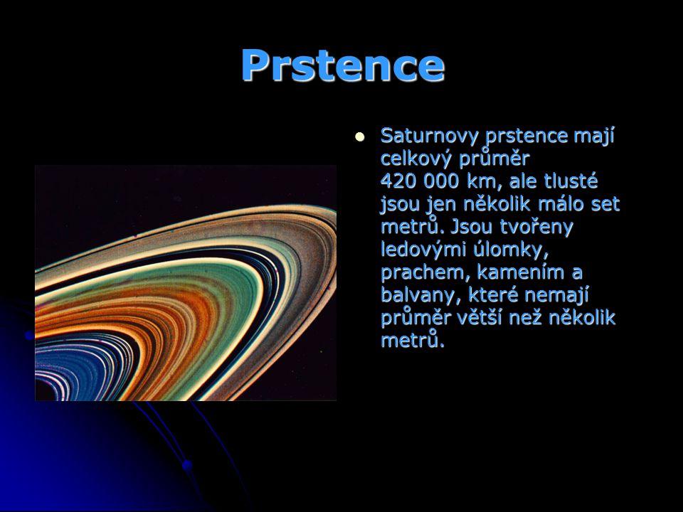 Prstence Saturnovy prstence mají celkový průměr 420 000 km, ale tlusté jsou jen několik málo set metrů. Jsou tvořeny ledovými úlomky, prachem, kamením