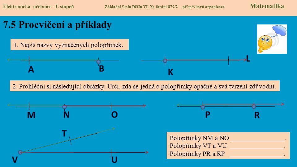 7.5 Procvičení a příklady Elektronická učebnice - I. stupeň Základní škola Děčín VI, Na Stráni 879/2 – příspěvková organizace Matematika 1. Napiš názv
