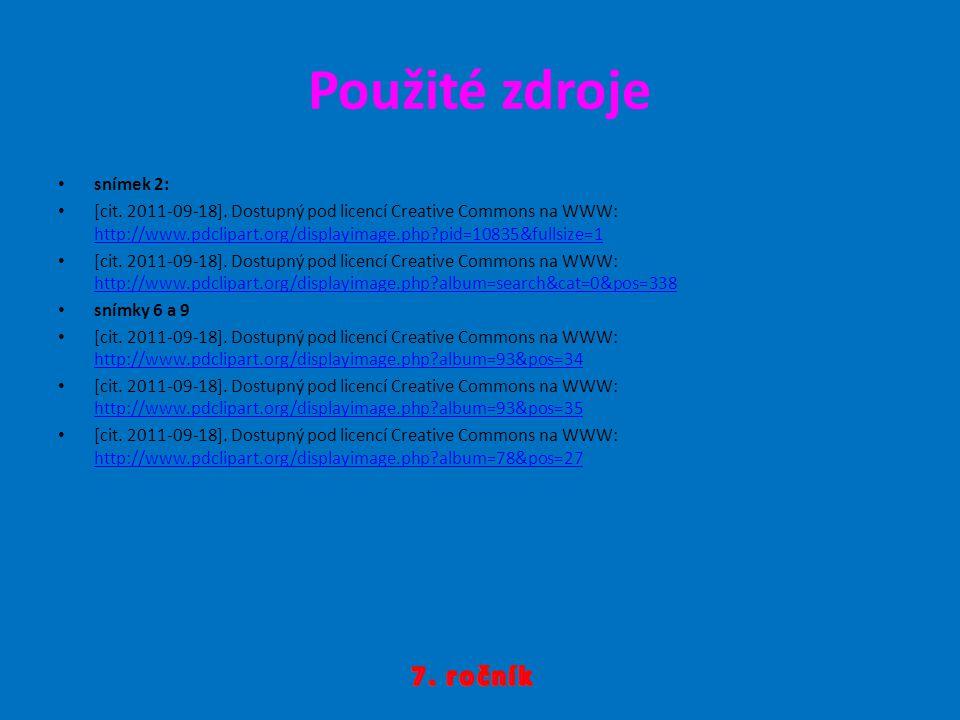 Použité zdroje snímek 2: [cit. 2011-09-18]. Dostupný pod licencí Creative Commons na WWW: http://www.pdclipart.org/displayimage.php?pid=10835&fullsize
