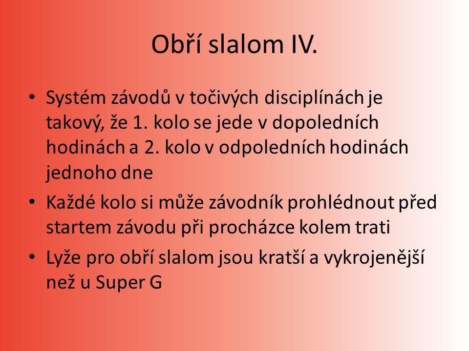 Obří slalom IV.Systém závodů v točivých disciplínách je takový, že 1.