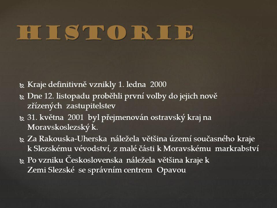   Kraje definitivně vznikly 1. ledna 2000   Dne 12. listopadu proběhli první volby do jejich nově zřízených zastupitelstev   31. května 2001 byl