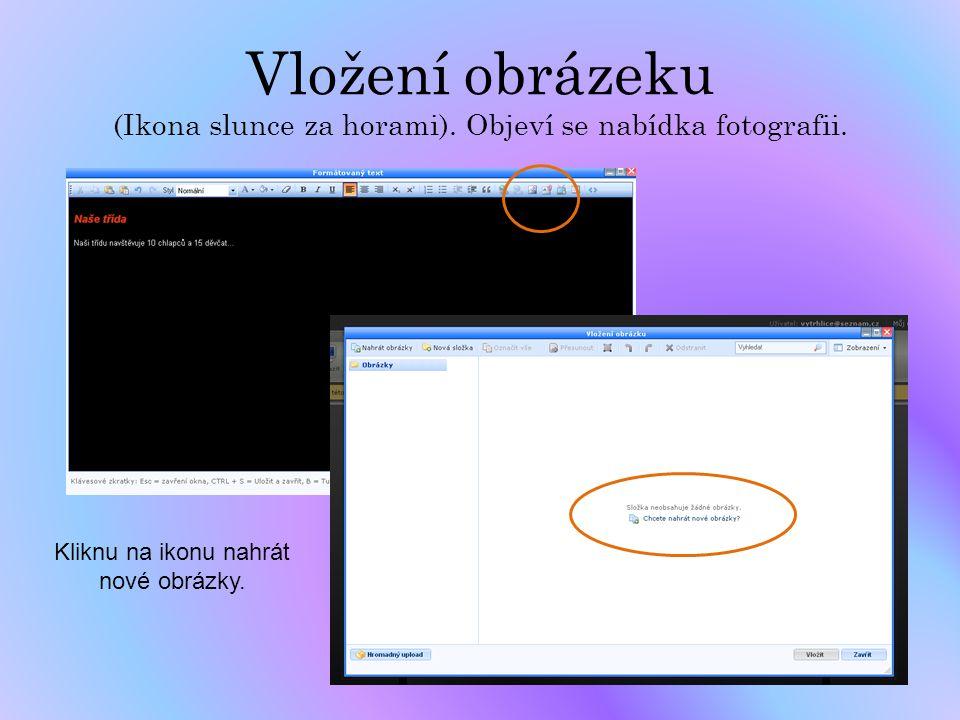 Vložení obrázeku (Ikona slunce za horami). Objeví se nabídka fotografii. Kliknu na ikonu nahrát nové obrázky.