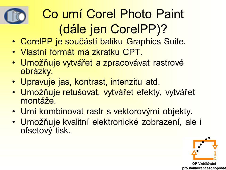 Prostředí CorelPP Program spustíte: 1.Všechny programy 2.CorelGraphis Suite 3.Corel Photo Paint Nebo poklepáním na ikonu