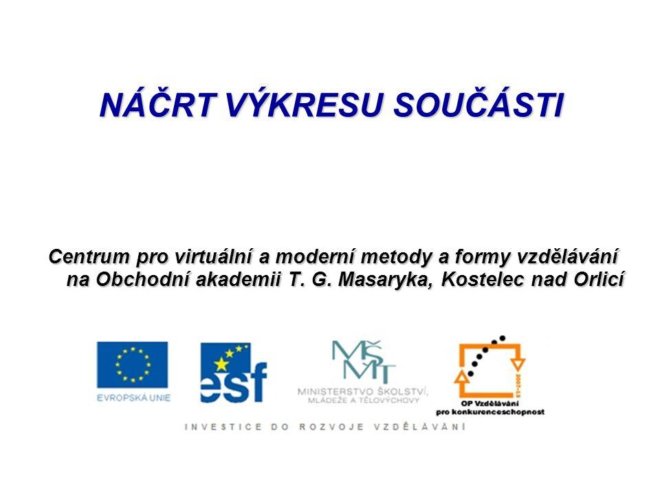 © Ing. Ivana Linkeová, Ph.D., doc. Ing. František Novák, CSc., Gradient, Praha, 2004, ISBN 80-86786-01-3 NÁČRT VÝKRESU SOUČÁSTI Centrum pro virtuální