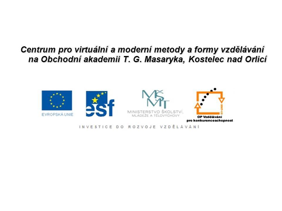 Centrum pro virtuální a moderní metody a formy vzdělávání na Obchodní akademii T. G. Masaryka, Kostelec nad Orlicí