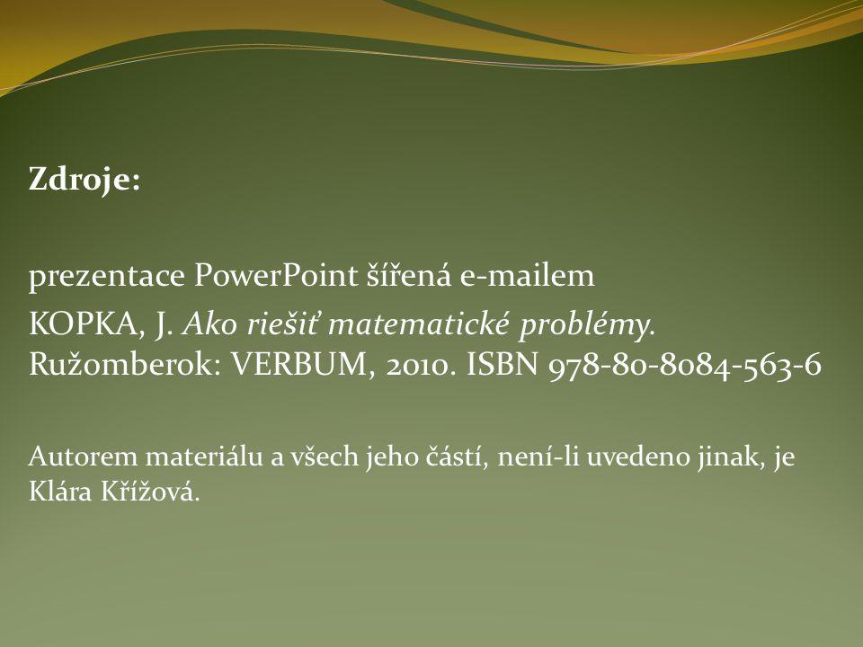 Zdroje: prezentace PowerPoint šířená e-mailem KOPKA, J.