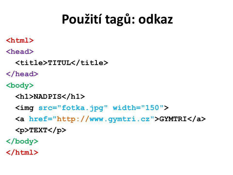 Použití tagů: odkaz TITUL NADPIS GYMTRI TEXT