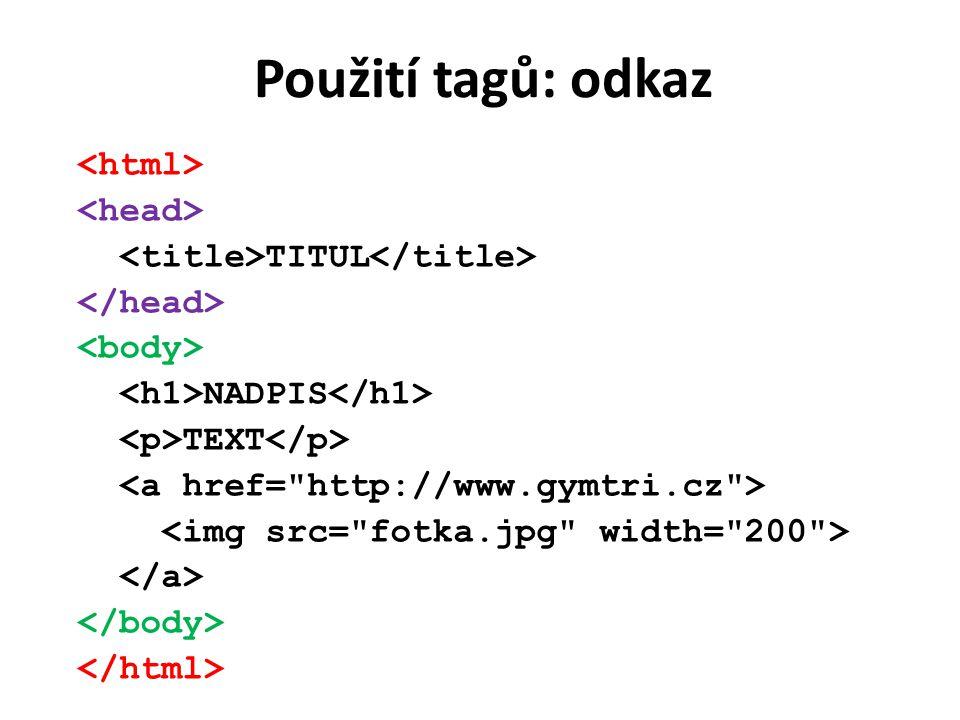 Použití tagů: odkaz TITUL NADPIS TEXT