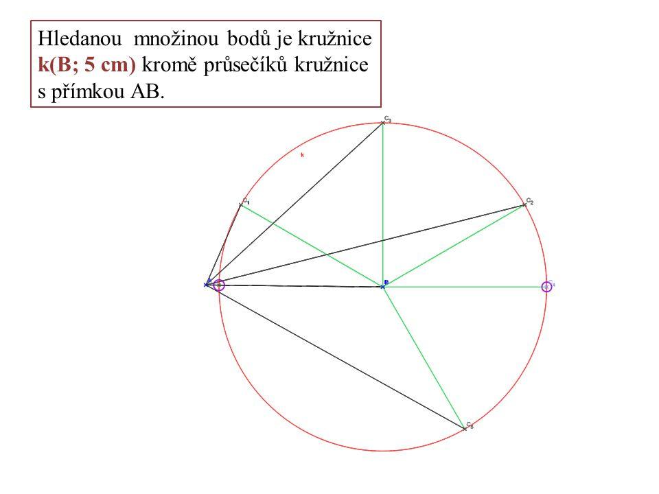 Hledanou množinou bodů je kružnice k(B; 5 cm) kromě průsečíků kružnice s přímkou AB.