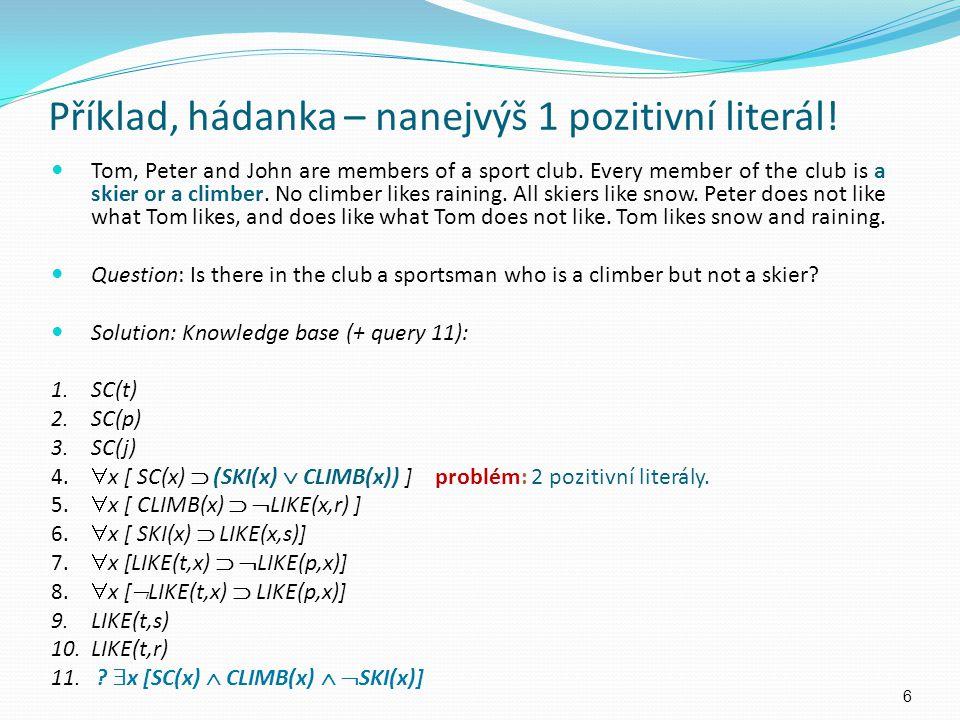 """Pořadí klauzulí může ovlivnit provádění programu (""""jak? ) Program A: 1."""