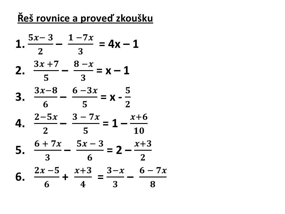 Řeš rovnice a proveď zkoušku