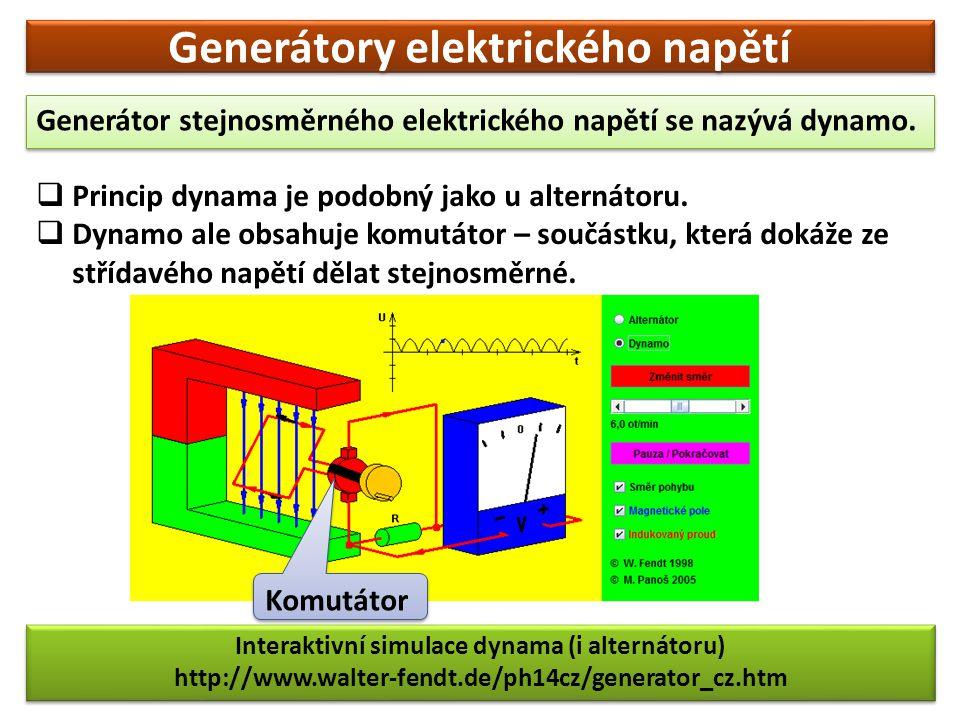 Generátory elektrického napětí Generátor stejnosměrného elektrického napětí se nazývá dynamo.  Princip dynama je podobný jako u alternátoru.  Dynamo