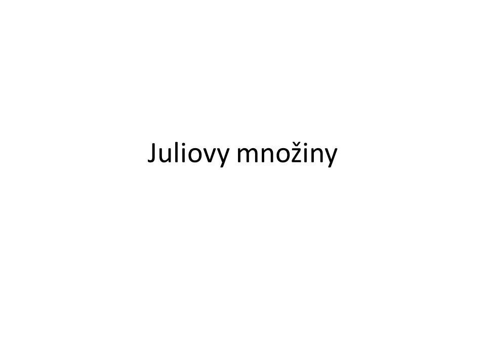 Juliova množina pro dané komplexní číslo c Pro každý bod komplexní roviny z počítám z 0 = z Z n+1 = z n 2 + c (stejný vzorec jako u Mandelbrotovy množiny) Pokud posloupnost z n nejde do nekonečna, je bod z prvkem Juliovy množiny pro číslo c, Tuto množinu značíme J c