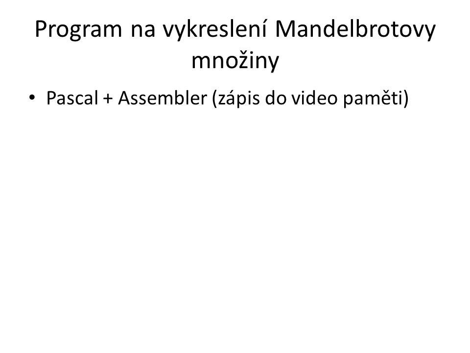 Program na vykreslení Mandelbrotovy množiny Pascal + Assembler (zápis do video paměti)