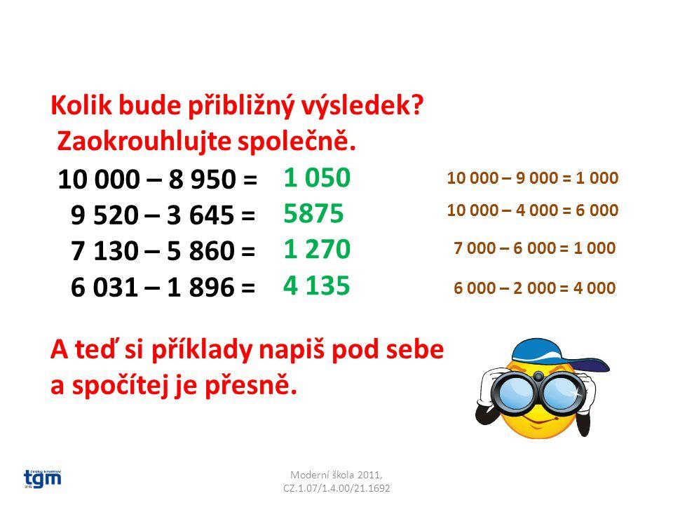 Moderní škola 2011, CZ.1.07/1.4.00/21.1692 Kolik bude přibližný výsledek.