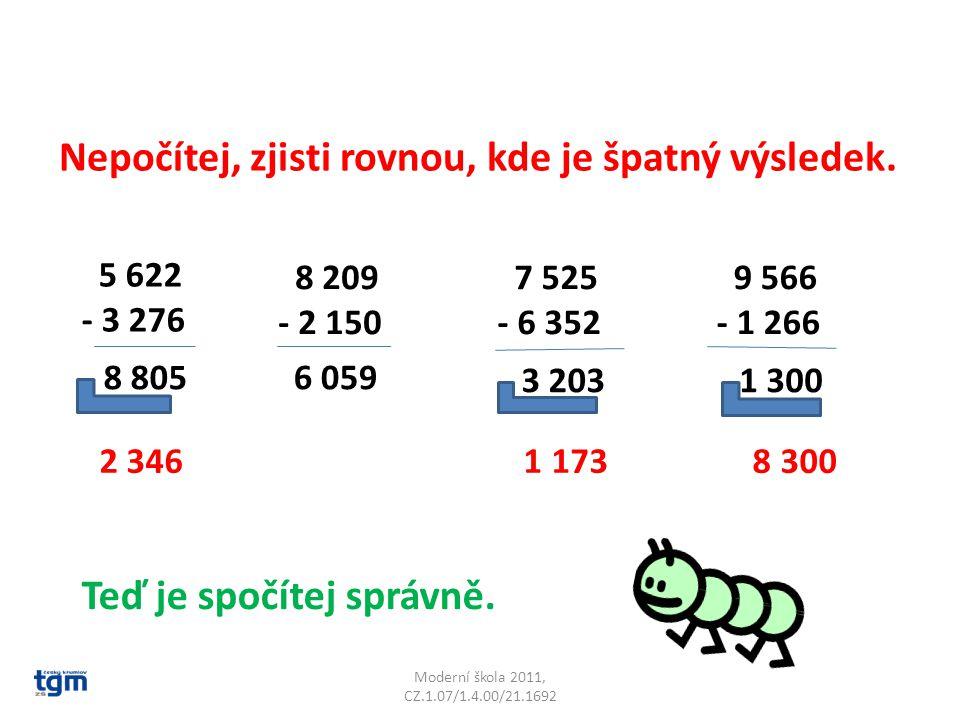 Moderní škola 2011, CZ.1.07/1.4.00/21.1692 Nepočítej, zjisti rovnou, kde je špatný výsledek.