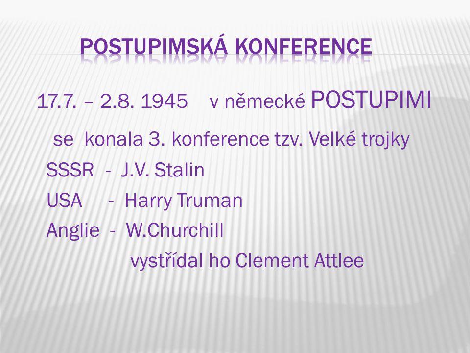 17.7. – 2.8. 1945 v německé POSTUPIMI se konala 3.