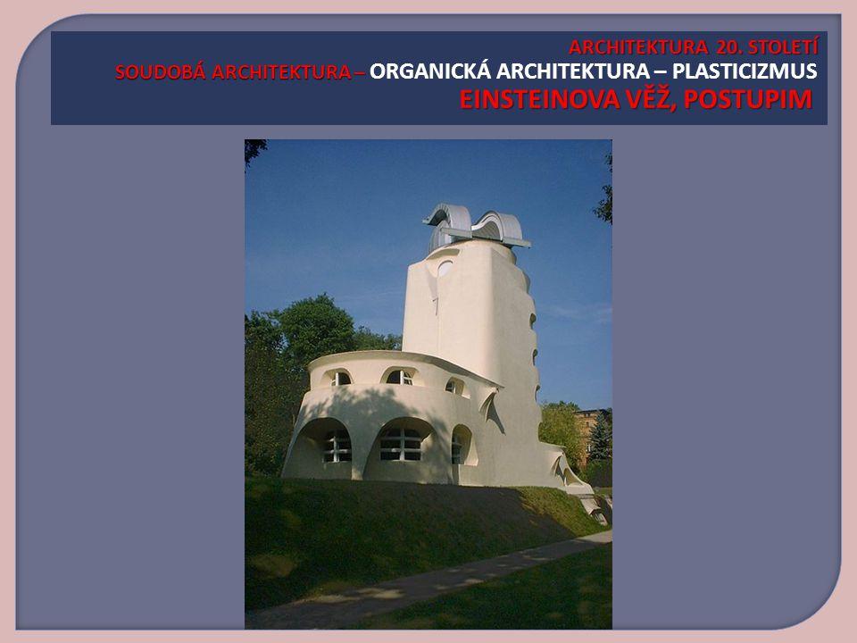 ARCHITEKTURA 20.STOLETÍ SOUDOBÁ ARCHITEKTURA – EINSTEINOVA VĚŽ, POSTUPIM ARCHITEKTURA 20.