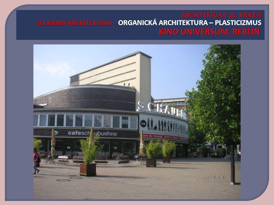 ARCHITEKTURA 20.STOLETÍ SOUDOBÁ ARCHITEKTURA – KINO UNIVERSUM, BERLÍN ARCHITEKTURA 20.