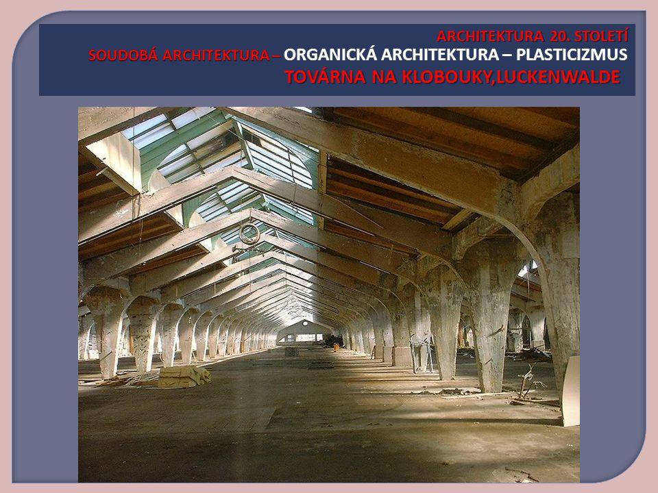 ARCHITEKTURA 20.STOLETÍ SOUDOBÁ ARCHITEKTURA – TOVÁRNA NA KLOBOUKY,LUCKENWALDE ARCHITEKTURA 20.