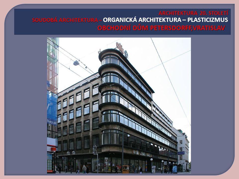 ARCHITEKTURA 20.STOLETÍ SOUDOBÁ ARCHITEKTURA – OBCHODNÍ DŮM PETERSDORFF,VRATISLAV ARCHITEKTURA 20.