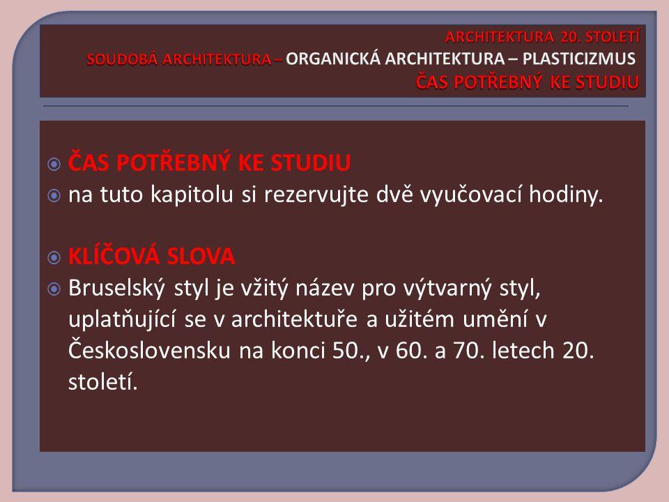 SAMOSTATNÝ ÚKOL Vyjmenujte nejvýznamnější tvůrce organické architektury – plasticismu U každého architekta napište alespoň jedno jeho dílo ARCHITEKTURA 20.