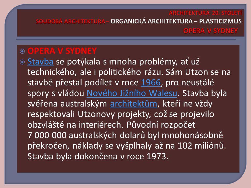  OPERA V SYDNEY  Stavba se potýkala s mnoha problémy, ať už technického, ale i politického rázu.