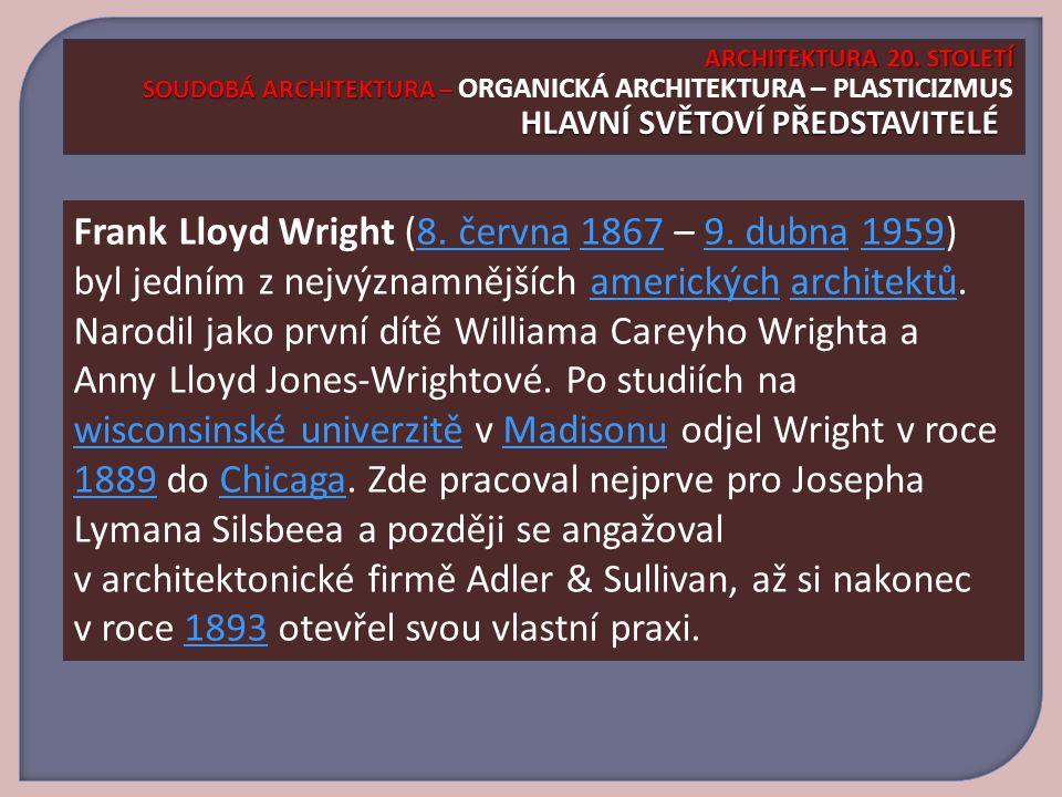 Frank Lloyd Wright (8.června 1867 – 9.