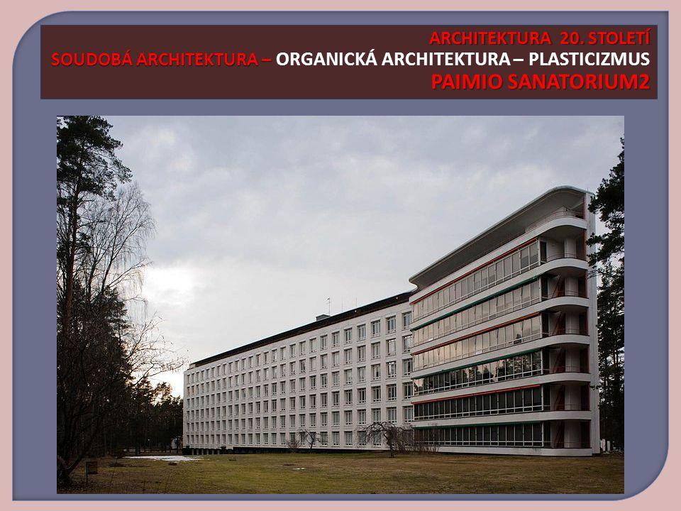 ARCHITEKTURA 20.STOLETÍ SOUDOBÁ ARCHITEKTURA – PAIMIO SANATORIUM2 ARCHITEKTURA 20.