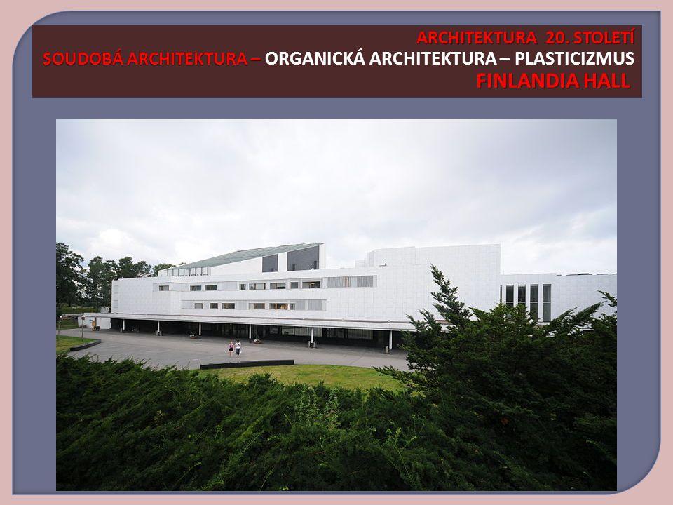 ARCHITEKTURA 20.STOLETÍ SOUDOBÁ ARCHITEKTURA – FINLANDIA HALL ARCHITEKTURA 20.