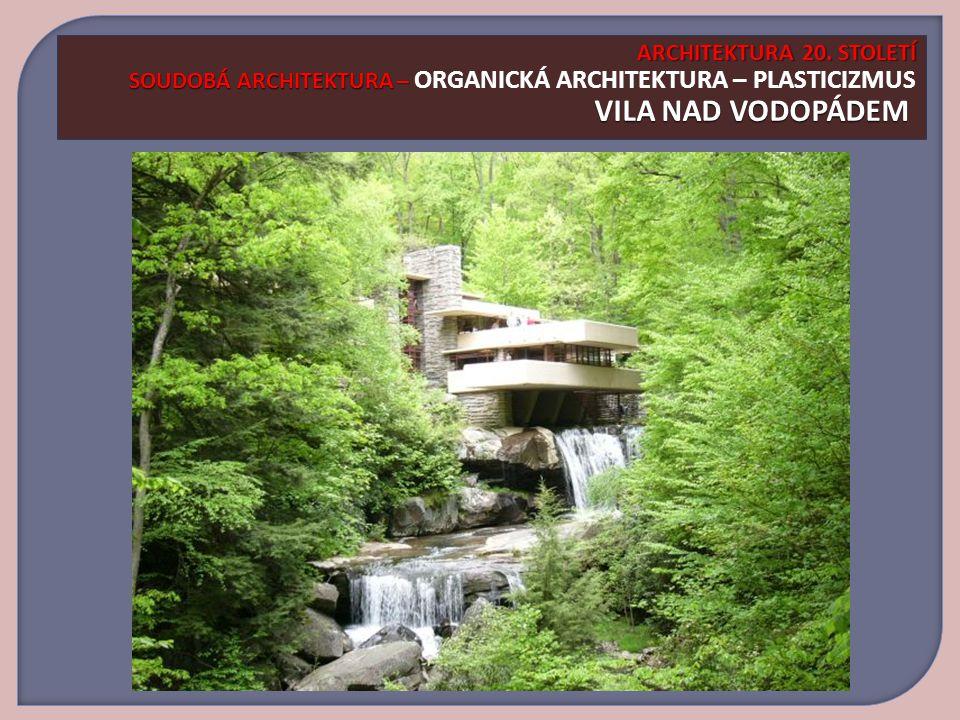 ARCHITEKTURA 20.STOLETÍ SOUDOBÁ ARCHITEKTURA – VILA NAD VODOPÁDEM ARCHITEKTURA 20.