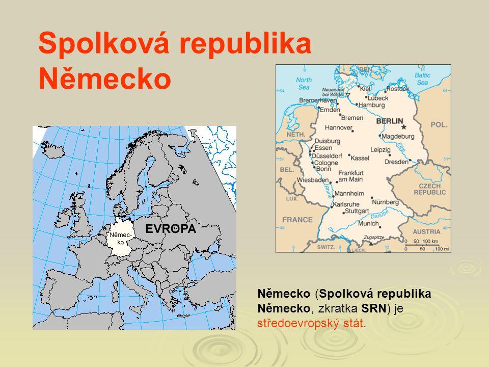 Spolková republika Německo Německo (Spolková republika Německo, zkratka SRN) je středoevropský stát.
