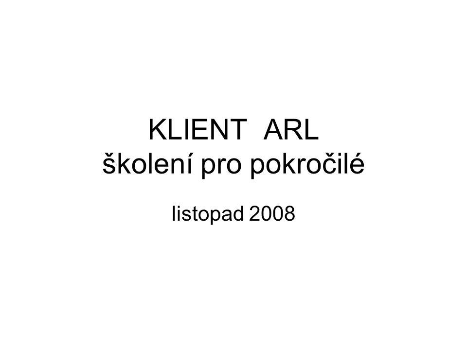 KLIENT ARL školení pro pokročilé listopad 2008