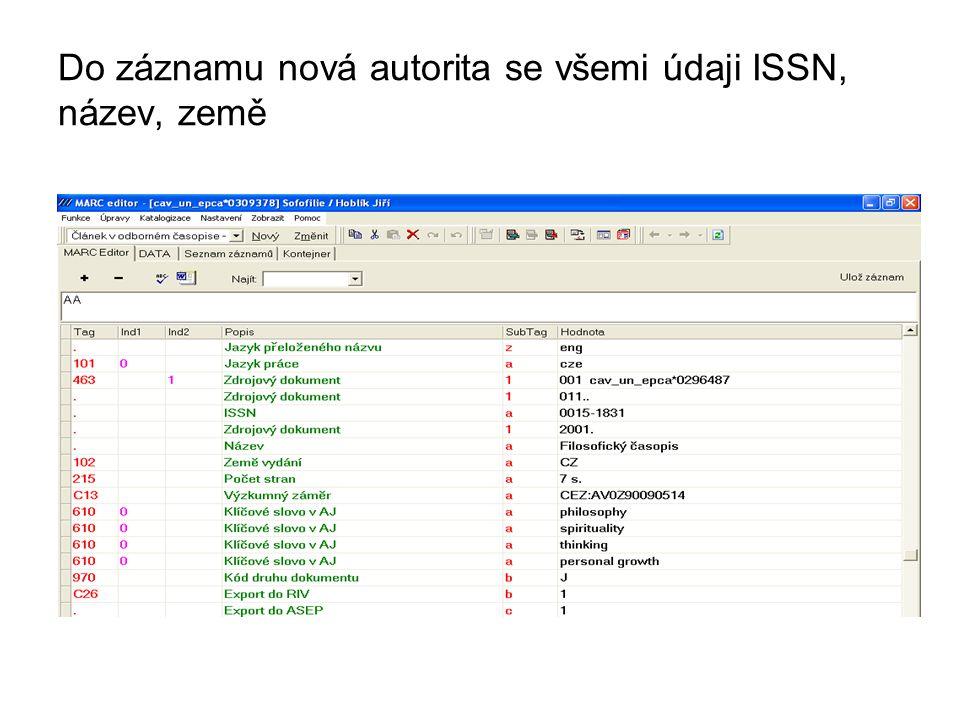 Do záznamu nová autorita se všemi údaji ISSN, název, země
