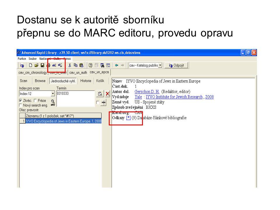 Dostanu se k autoritě sborníku přepnu se do MARC editoru, provedu opravu