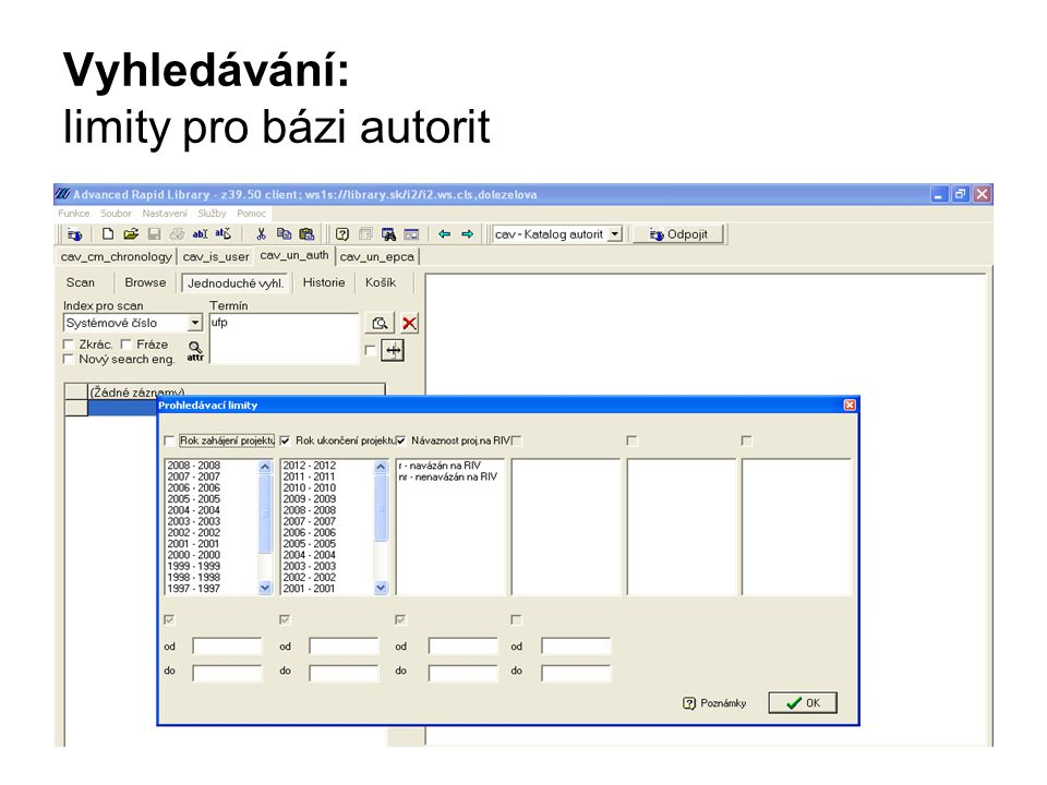 Vyzkoušejte: najít projekty s rokem zahájení 2007, rokem ukončení 2009 - bez záznamů do RIV (121)
