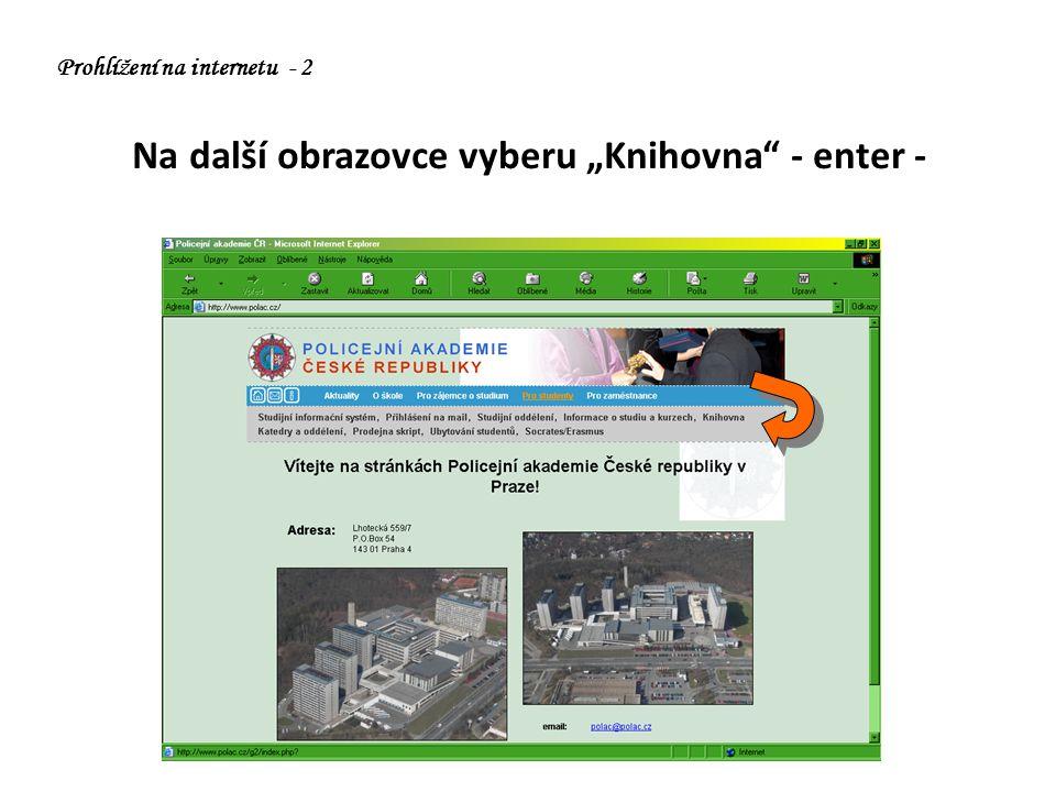 """Na další obrazovce vyberu """"Knihovna - enter - Prohlížení na internetu - 2"""