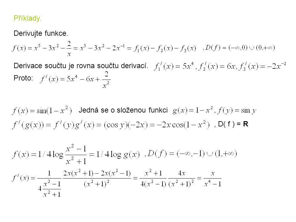 Příklady. Derivujte funkce. Derivace součtu je rovna součtu derivací.