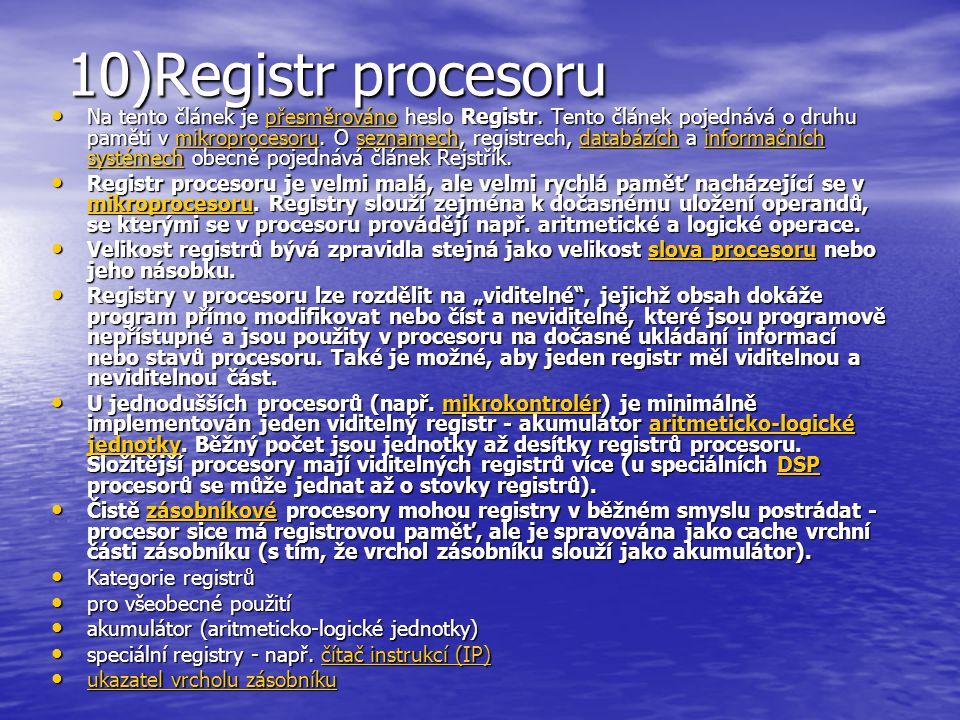 10)Registr procesoru Na tento článek je přesměrováno heslo Registr. Tento článek pojednává o druhu paměti v mikroprocesoru. O seznamech, registrech, d