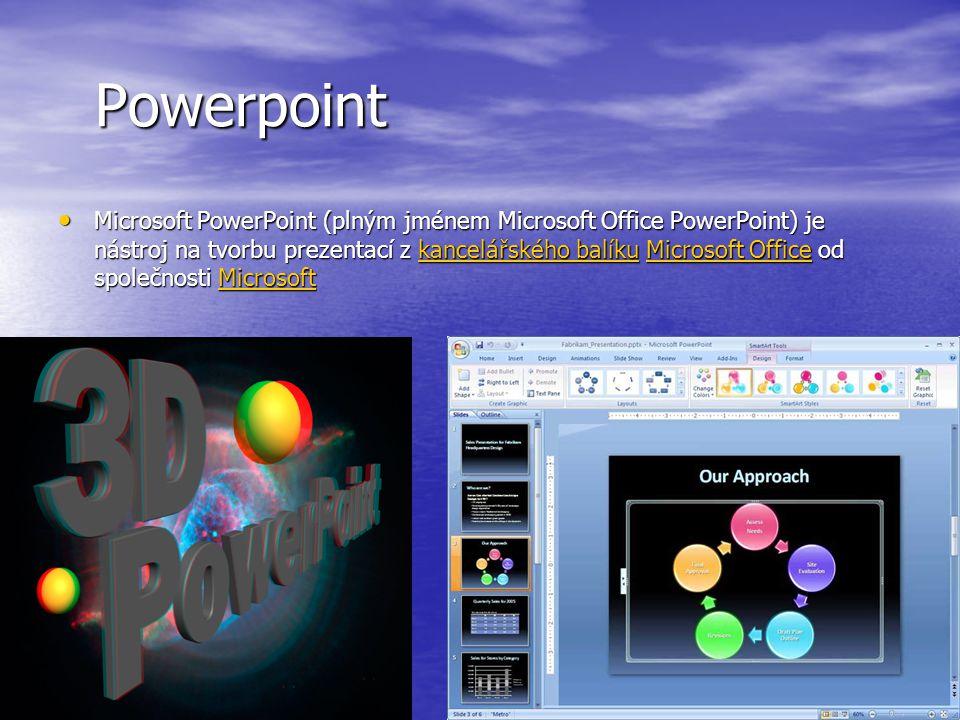 Powerpoint Powerpoint Microsoft PowerPoint (plným jménem Microsoft Office PowerPoint) je nástroj na tvorbu prezentací z kancelářského balíku Microsoft