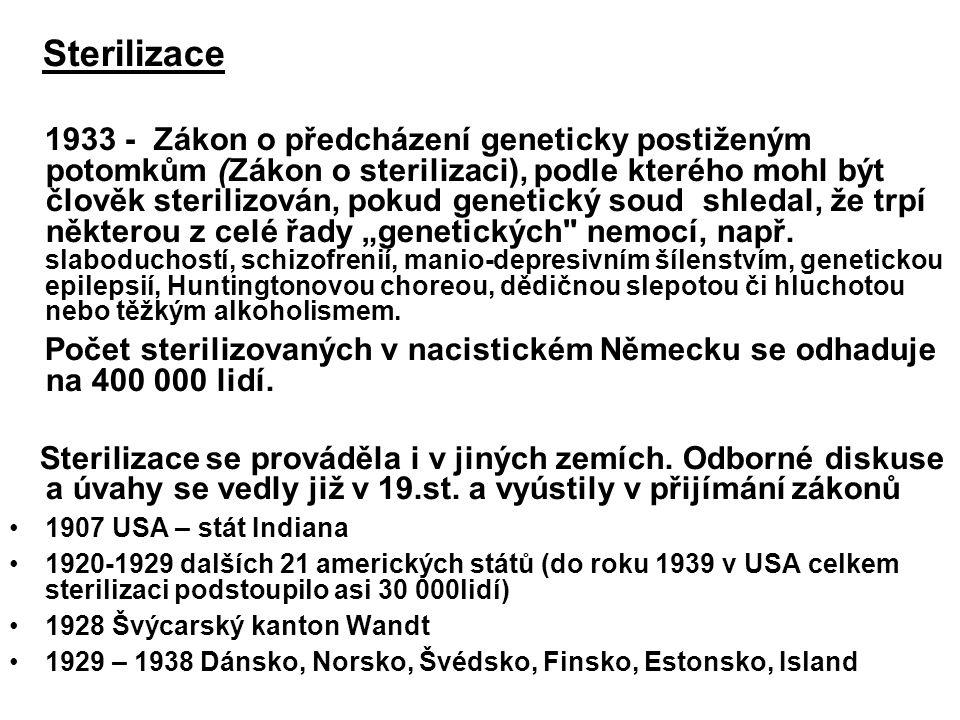 """Sterilizace 1933 - Zákon o předcházení geneticky postiženým potomkům (Zákon o sterilizaci), podle kterého mohl být člověk sterilizován, pokud genetický soud shledal, že trpí některou z celé řady """"genetických nemocí, např."""